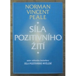 Peale Norman Vincent - Síla pozitivního žití