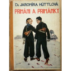 Hüttlová Jaromíra - Primáni a primánky