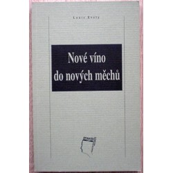 Evely Louis - Nové víno do nových měchů