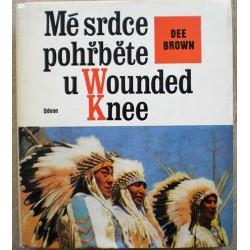Brown Dee - Mé srdce pohřběte u Wounded Knee