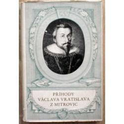 - Příhody Václava Vratislava z Mitrovic
