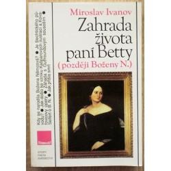 Ivanov Miroslav - Zahrada života paní Betty (později Boženy N.)