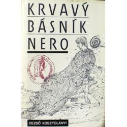 Kosztolányi Dezsó - Krvavý básník Nero