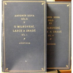Sova Antonín - O milkování, lásce a zradě I., II.