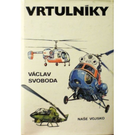 Svoboda Václav - Vrtulníky