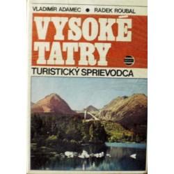 Adamec Vladimír, Roubal Radek - Vysoké Tatry (Turistický sprievodca)