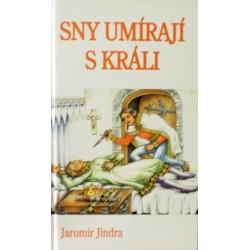 Jindra Jaromír - Sny umírají s králi