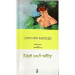 Mikisek Lubomír - Když tančí vážky