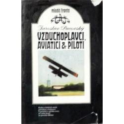 Pacovský Jaroslav - Vzduchoplavci, aviatici a piloti