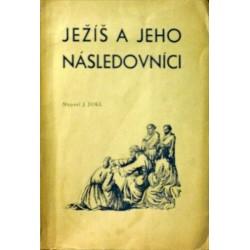 Jokl Josef - Ježíš a jeho následovníci