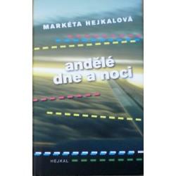 Hejkalová Markéta - Andělé dne a noci