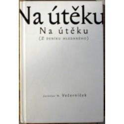 Večerníček Jaroslav N. - Na útěku (Z deníku hledaného)